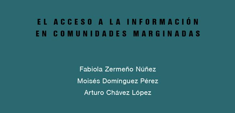El Acceso a la Información en Comunidades Marginadas