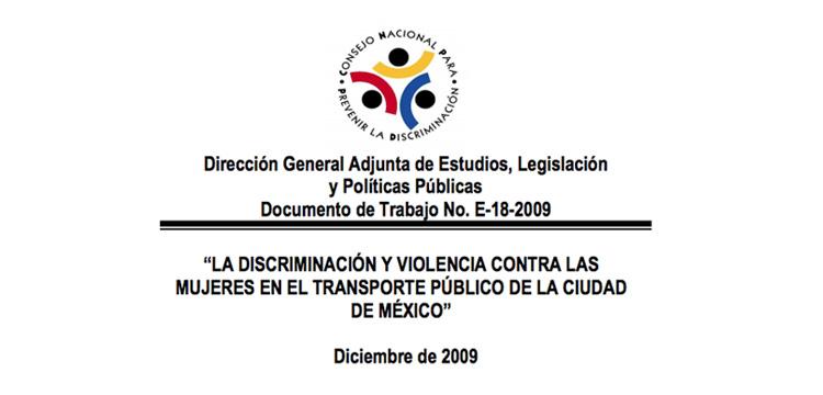 LA DISCRIMINACIÓN Y VIOLENCIA CONTRA LAS MUJERES EN EL TRANSPORTE PÚBLICO DE LA CIUDAD DE MÉXICO